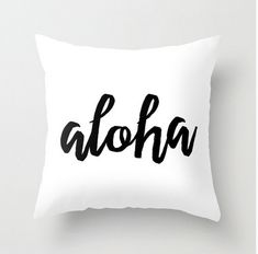 Going to be ordering this pillow for the Emma Lyn Design studio. Reminds me of our honeymoon in HawaiI!  Aloha Quote Pillow Cover Hawaii Art Black and White Square Pillowcase Throw Calligraphy Typography Graphic Design Script Beach House