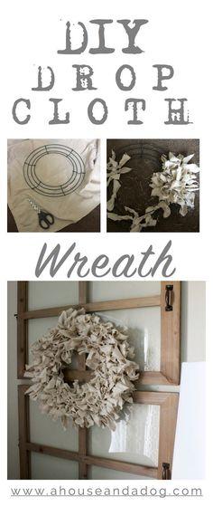 Drop Cloth Wreath. Purchase the window pane from Walmart.
