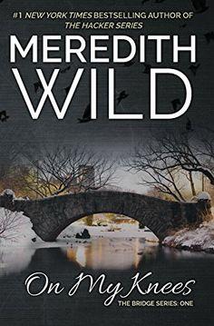 On My Knees (The Bridge Series) by Meredith Wild http://www.amazon.com/dp/098976849X/ref=cm_sw_r_pi_dp_tnarvb1PBP2X5