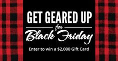 The countdown is on until one of the biggest shopping days of the year: Black Friday. Enter now for your chance to win a $2,000 Cabela's Canada gift card.