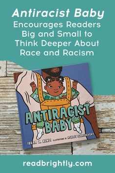 Ibram X. Kendi's  ANTIRACIST BABY encourages us to stop tiptoeing around racism. With bright, engaging illustrations and thoughtful, rhyming text, this book is an excellent antiracism primer for both little readers and their grown-ups. Book Outline, Green Butterfly, Indian Gowns, Rosa Parks, Toddler Books, After School, Thought Provoking, Looking Back, To My Daughter
