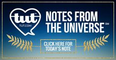 You can always ask yourself what the 'wisest you' would do. And prepare to be astounded. Clearly,     The Universe   Just don't answer back out loud or you may raise a few eyebrows.   Read this entire Note from the Universe at http://www.tut.com/note/details/260/