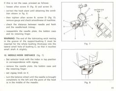 Necchi Silvia 582 – 584 – 586 Sewing Machine Service Manual.   Here are just a few examples:  * Needle/Hook timing. * Presser foot height. * Zigzag automatic unit. * Removal and replacing belts. * Tension group. * Wiring diagrams. * Much more! 51 page service manual. Great diagrams!