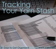 31 Days to Get Organized – Tips on Tracking Your Yarn Stash