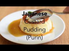 Japanese Custard Pudding (Purin) | Contemplating Sweets