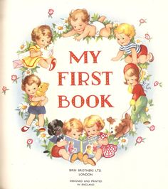 """""""My First Book"""", Birn Bros., undated. Illustrated by F. Woods"""