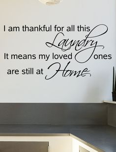 Laundry Room Decor Wall Decal Quote Vinyl Sticker Thankful for all this laundry, loved ones are still at home
