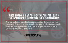 Question: When a bring a car accident claim, am I suing the insurance company or the other driver?  More questions? Contact Sutliff & Stout:  550 Post Oak Blvd #530  Houston, TX 77027  713-987-7111