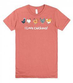 I Love Chickens! t-shirt www.skreened.com/srosedahl Art from my book Chickens! Illustrated Chicken Breeds A to Z Sarah Rosedahl's chicken art www.srosedahl.com