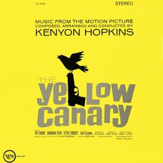 """""""The Yellow Canary"""" (1963, Verve).  Music from the movie soundtrack."""