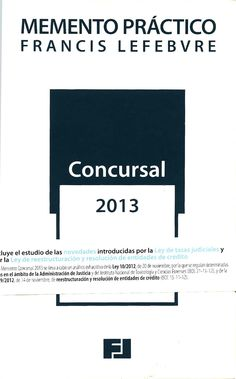 Concursal. 2013 : actualizado : 26 de noviembre de 2012. - Madrid : Francis Lefebvre, imp. 2012