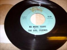 GIRLFRIENDS - NO MORE TEARS - MELIC 4125 - 1963    http://rememberthenradio.com