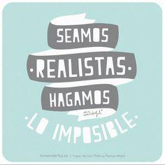 Seamos realistas y hagamos lo imposible! www.mrwonderfulshop.es #mrwonderful #quote #motivation #illustration