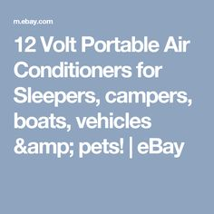 12 Volt Portable Air Conditioners for Sleepers, campers, boats, vehicles & pets!  | eBay