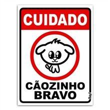 Placa Divertida Cuidado Cãozinho Bravo