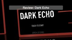 Dark Echo puts you in a complete darkness, and unlike the movie Silent Hill, you will never have the luxury of seeing the entities, substances and things that inhabit its dark world. #games #review