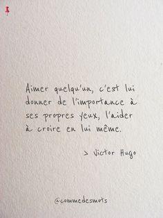 Aimer quelqu'un, c'est lui donner de l'importance à ses propres yeux, l'aider à croire en lui même. #citation #VictorHugo #Hugo #citationdujour #amour #quote #quotes #quoteoftheday #inspiration #influenceur #influenceuse #proverbe #commedesmots