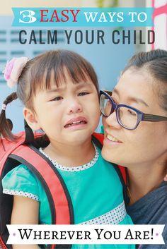 3 Ways to Calm Your Child Wherever You Are… | SimplePureBeauty.com: