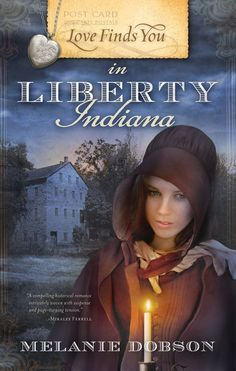 Melanie Dobson - Love Finds You in Liberty, Indiana / #awordfromJoJo #ChristianFiction
