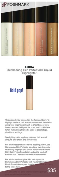"Becca shimmering skin perfector This sheer, creamy liquid perfects skin w/light reflecting crushed pearls & gives a gorgeous, build able & natural glow. Add more for drama, use as lip color, eyeshadow. Add to BB, CC, creams & moisturizer, (face or body), mix in foundation, highlight, contour, or just add your own level of a truly ethereal looking glow that makes you look lit from within! It's magical! color is ""gold pop"". NEW/UNUSED/FULL SIZE. price FIRM unless bundling.  price FIRM unless…"