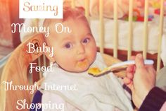 Saving Money On Baby Food Through Internet Shopping | Newborn Baby Tips
