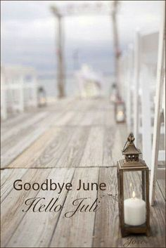 Goodbye June , Hello July