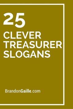 25 Clever Treasurer Slogans