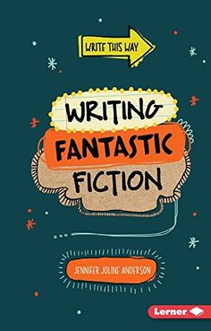Writing Fantastic Fiction (Write This Way) by Jennifer Anderson http://www.amazon.com/dp/1467782904/ref=cm_sw_r_pi_dp_1LTBwb1KWN61E