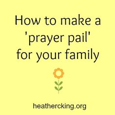 Making a Prayer Pail: How to get out of that same-old prayer rut
