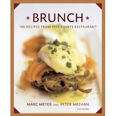 Brunch: 100 Recipes from Five Points Restaurant. This is a fab cookbook, and the only thing I love more is having these scrumptious dishes prepared for me at Five Points, NYC: http://dl.dropbox.com/u/38531718/WebMenus/brunch.pdf