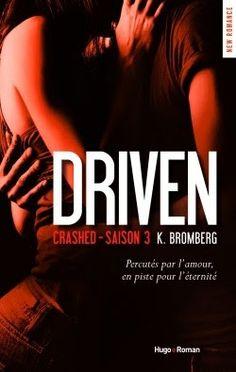 •*¨*• Mon avis sur The Driven, tome 3 : Crashed de Kay Bromberg •*¨*•