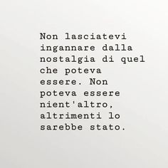 Non lasciatevi incantare. Zen Quotes, Small Quotes, Tumblr Quotes, Book Quotes, Words Quotes, Motivational Quotes, Life Quotes, Sayings, Italian Phrases