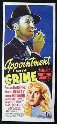 Appointment with Crime (1946)Stars: William Hartnell, Raymond Lovell, Robert Beatty, Herbert Lom, Joyce Howard, Harry Lane ~  Director: John Harlow (Australian Daybill)