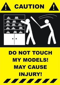 Do not touch my models