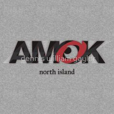 run amok in north island, AMOK [tm] Antipodean Masters Of Kinetics - Auckland, Aotearoa - T-Shirts & Hoodies, unique bespoke designs by dennis william gaylor .:: watersoluble ::.