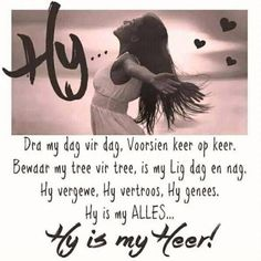 Qoutes, Life Quotes, Word Collage, Gods Love, My Love, Afrikaanse Quotes, Goeie Nag, Goeie More, Special Words