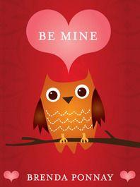Be Mine ~Written by Brenda Ponnay