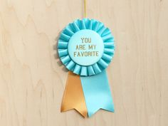 another award to go with Jeff's trophies :) // You Are My Favorite - Prize Ribbon Award Rosette / Blue and Orange