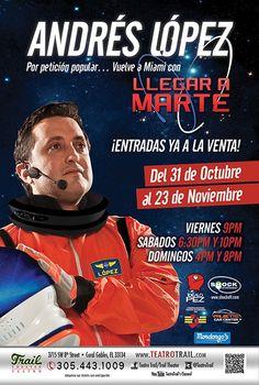 Andres Lopez, comediante colombiano, con su obra Llegar a Marte, Teatro Trail hasta el 23 de Noviembre @lopezandres @shockoff