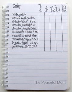 One way to keep track of the prices at your local grocery stores is to make a price book. You can buy a small notebook and divide it into sections like Dairy, Produce, Meat, etc., then within the sections, list the items you frequently buy (in alphabetical order if you want to be super organized). Choose a different store to shop in each week for the next month and record the prices of the items you buy. Grocery Price Book Page--The Peaceful Mom