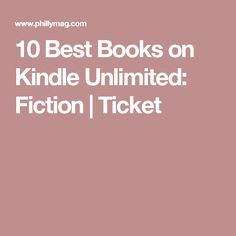 10 Best Books on Kindle Unlimited: Fiction | Ticket