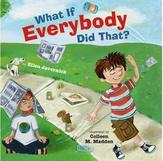 What If Everybody Did That? book that shows kids the consequences of their actions, great for a read aloud!
