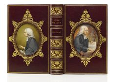 """Vulliamy, Colwyn Edward A handsome Cosway binding with two large oval portraits of Wesley by C.B. Currie set into the upper and lower covers. Maroon crushed morocco, double fillet border, the miniature surrounded with a gilt-tooled floral frame, gilt edges, gilt-ruled turn-ins, gray watered-silk doublures and endleaves, by Rivère & Son, gilt-stamped in lower doublure """"Miniatures by C.B. Currie."""""""