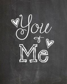 Printable Chalkboard Art  You & Me