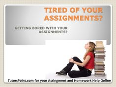Find the best Online Assignment and Homework Help at Tutorspoint.com