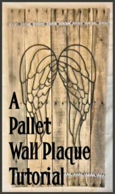 Angel Wings on pallet wood with brick tie trim Image Source Pallet Crates, Wood Pallets, Pallet Wood, Diy Wood Projects, Wood Crafts, Crafts To Make, Fun Crafts, Pallet Wall Art, Diy Signs