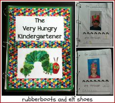 """Rubberboots and Elf Shoes' """"The Very Hungry Kindergartener"""" -- a fun extension of a unit about Eric Carle's book """"The Very Hungry Caterpillar"""".  Also includes a free printable."""