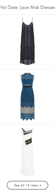 """""""Hot Date: Lace Midi Dresses"""" by polyvore-editorial ❤ liked on Polyvore featuring lacemididress, dresses, navy blue lace dress, blue midi dress, lace dress, lace slip dress, floral lace dress, blue, high neck lace dress and blue dress"""