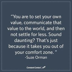Get out of your comfort zone and declare your value!