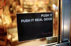 Push it real good!